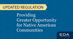 EDA Updates Regulations to Make Grants More Accessible to Native American Communities